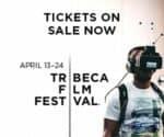 Virtual Reality experiences at Tribeca Film Festival