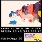 Stepping into the story Design Principles for XR - SXSW Proposals