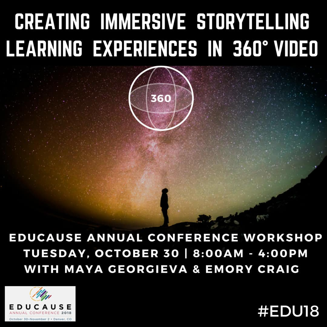 Creating Immersive Storytelling Experiences in 360° Video - EDUCAUSE Preconference Workshop