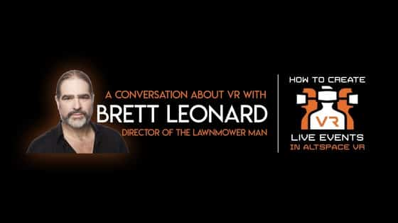 a fascinating conversation on VR with Brett Leonard