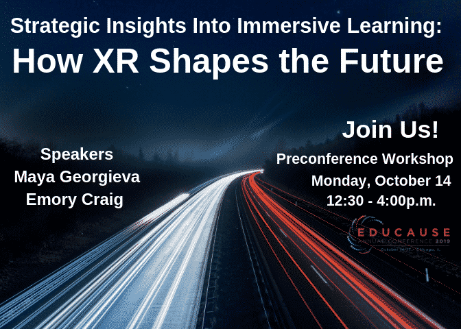 Strategic Insights into Immersive Learning EDUCAUSE Preconference Workshop