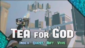 Tea for God Infinite VR Space