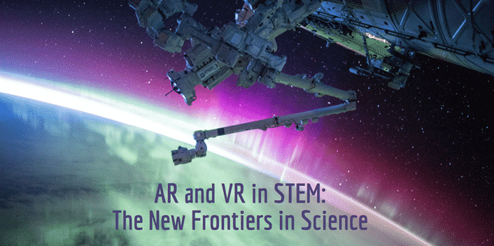 AR and VR in STEM: The New Frontiers in Science