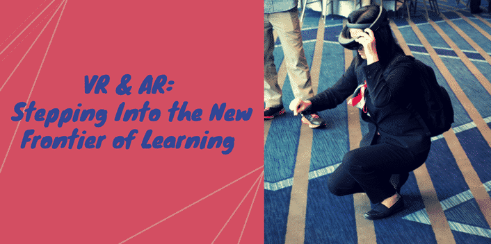 Introducing the VR and AR Series: Stepping Into the New Frontier of Learning Series