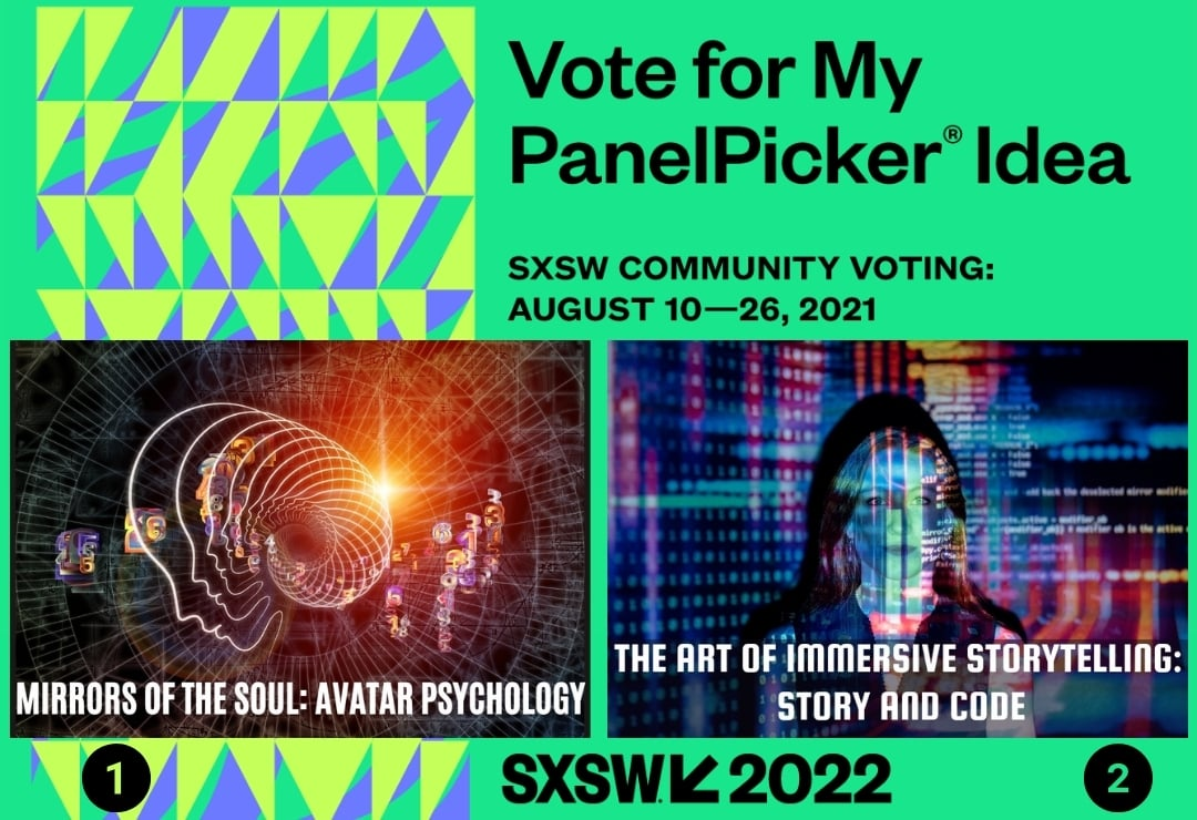 Please support our SXSW Interactive Proposals for the main SXSW 2022 conference in Austin, Texas.